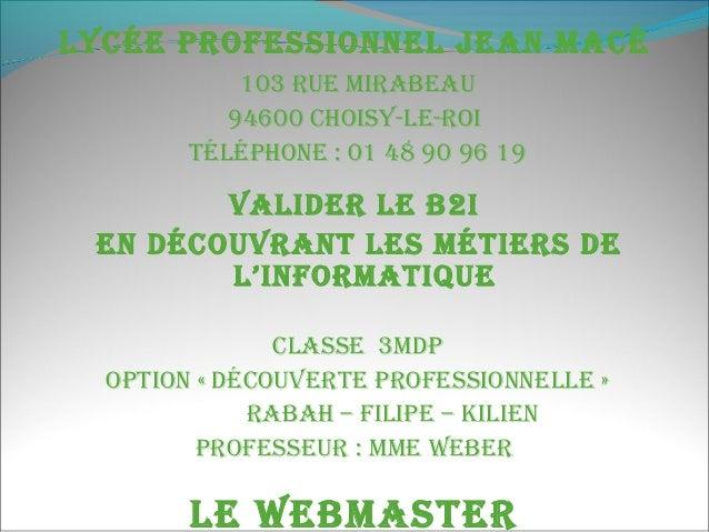 Lycée professionneL JeAn MAcé 103 rue MirAbeAu 94600 choisy-Le-roi TéLéphone : 01 48 90 96 19 VALider Le b2i en découVrAnT...