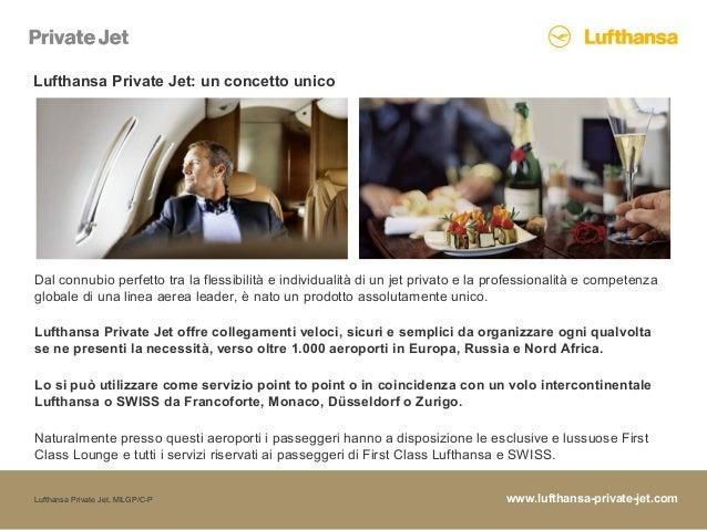 www.lufthansa-private-jet.comLufthansa Private Jet, MILGP/C-P Lufthansa Private Jet: un concetto unico Dal connubio perfet...