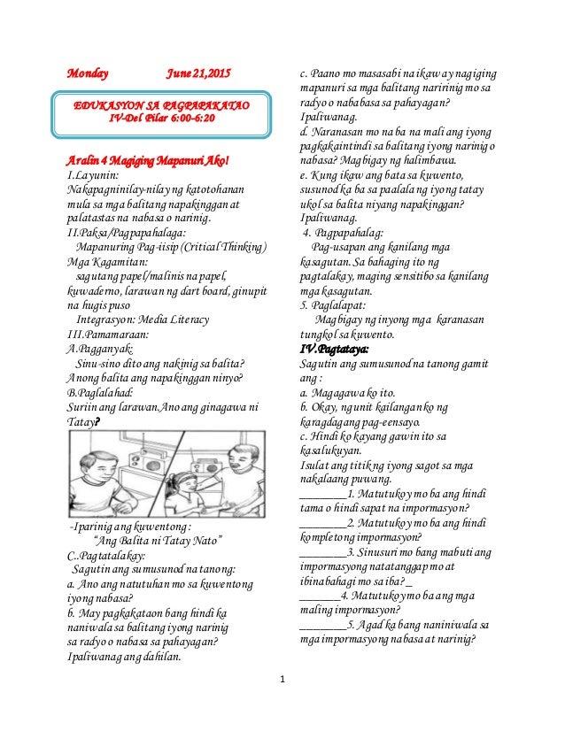 1 Monday June21,2015 Aralin 4 Magiging Mapanuri Ako! I.Layunin: Nakapagninilay-nilay ng katotohanan mula sa mga balitang n...