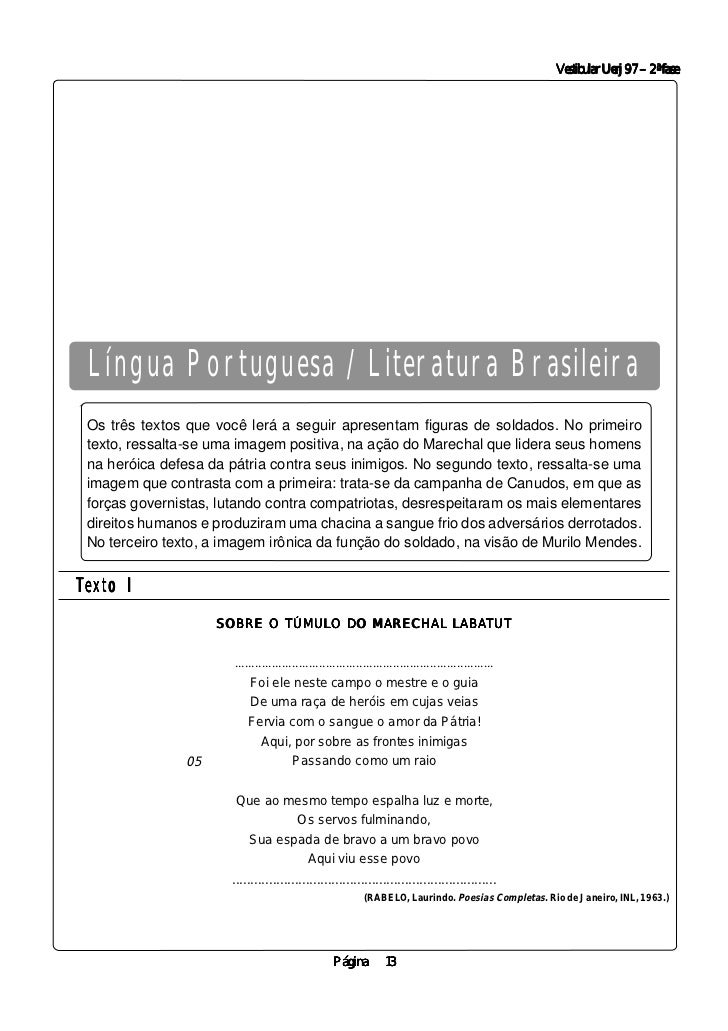 Vestibular Uerj 97 – 2ª fase Língua Portuguesa / Literatura Brasileira Os três textos que você lerá a seguir apresentam fi...