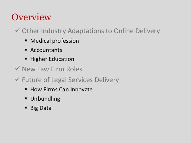 Future of Legal Service Delivery - Final Class for Wake Forest Law School Practice Management Course Slide 2
