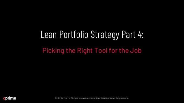 Lean Portfolio Strategy Part 4: Picking the Right Tool for the Job Slide 2