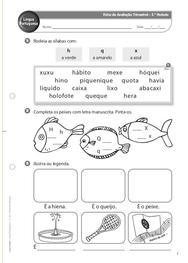 1 ©AREALEDITORES–LínguaPortuguesa1–1.ºano–FichasdeAvaliação Nome: Data: / / Língua Portuguesa Ficha de Avaliação Trimestra...