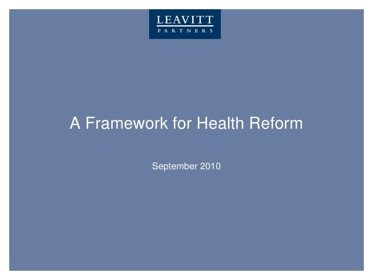 A Framework for Health Reform            September 2010