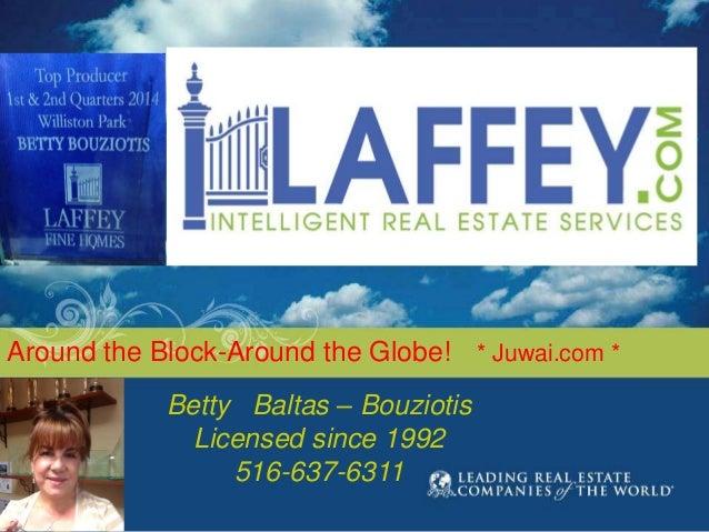 Around the Block-Around the Globe! * Juwai.com *  Betty Baltas – Bouziotis  Licensed since 1992  516-637-6311
