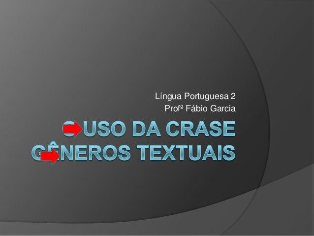 Língua Portuguesa 2  Profº Fábio Garcia