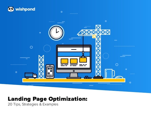 Landing Page Optimization: 20 Tips, Strategies & Examples