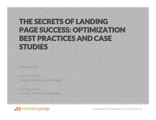 @marketingmojo | #mojowebinar | marketing-mojo.com Presented by   Jenny DeGraff Design Optimization Manager  Kari Rippetoe...