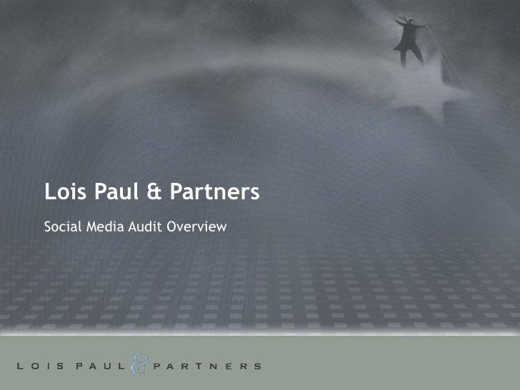 Lois Paul & Partners Social Media Audit Overview