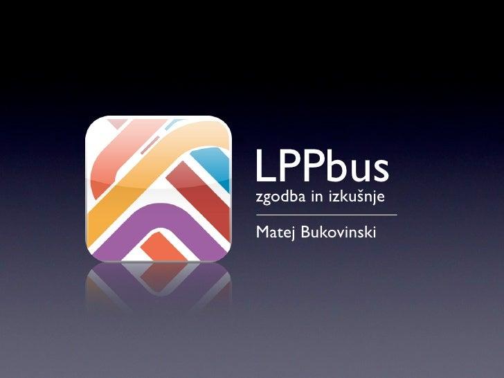 LPPbus zgodba in izkušnje  Matej Bukovinski