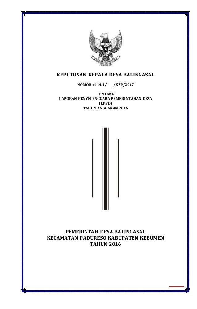 LAPORAN PENYELENGGARA PEMERINTAHAN DESA (LPPD) TAHUN ANGGARAN 2016 KEPUTUSAN KEPALA DESA BALINGASAL NOMOR : 414.4/ /KEP/20...