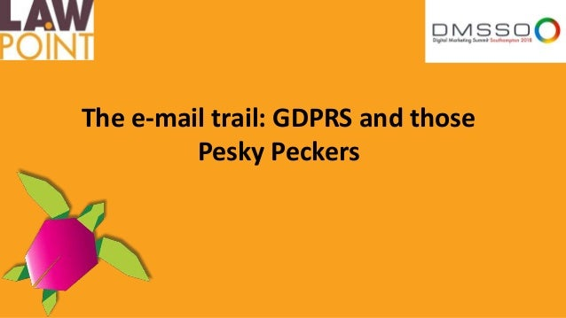 The e-mail trail: GDPRS and those Pesky Peckers