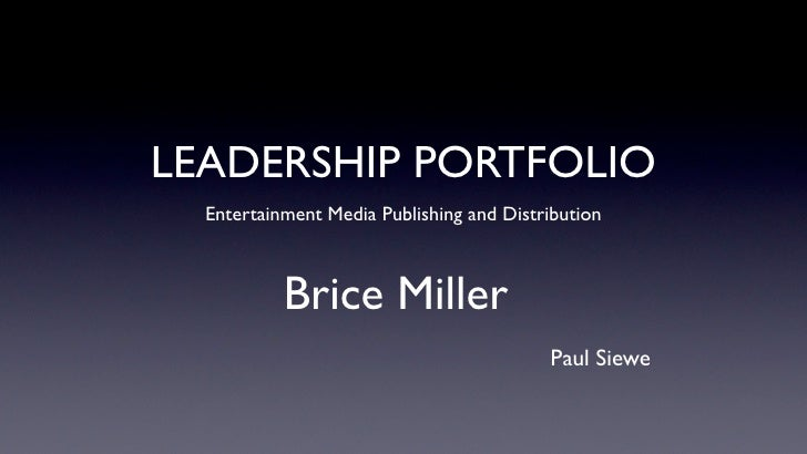 LEADERSHIP PORTFOLIO   Entertainment Media Publishing and Distribution               Brice Miller                         ...