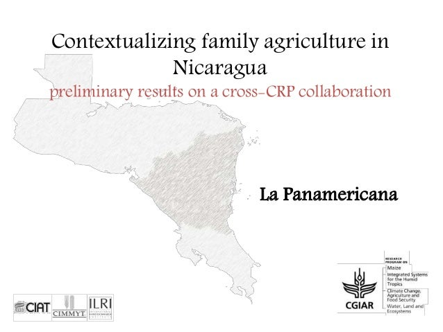 Contextualizing family agriculture in  Nicaragua  preliminary results on a cross-CRP collaboration  La Panamericana