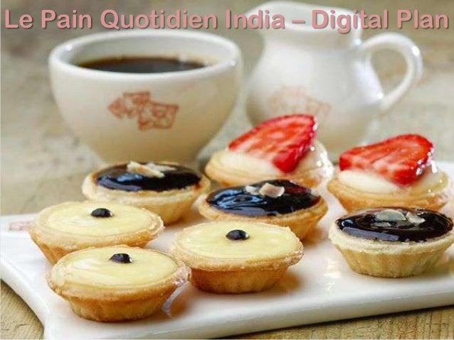 Le Pain Quotidien India – Digital Plan