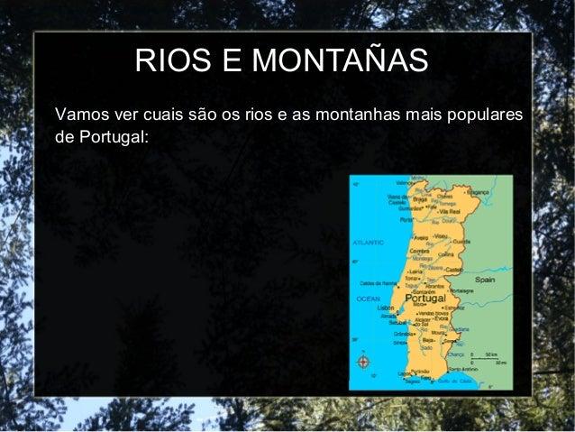 RIOS E MONTAÑAS Vamos ver cuais são os rios e as montanhas mais populares de Portugal: