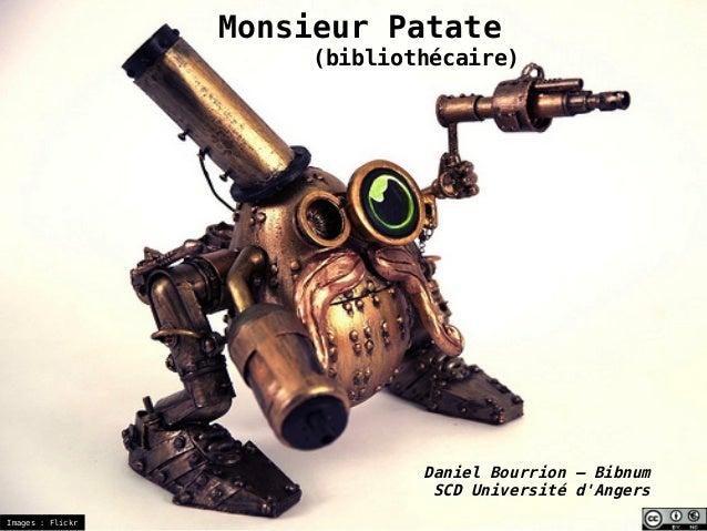 Monsieur Patate                       (bibliothécaire)                               Daniel Bourrion – Bibnum             ...