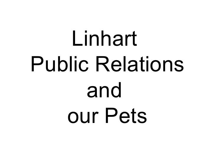 LinhartPublic Relations      and   our Pets