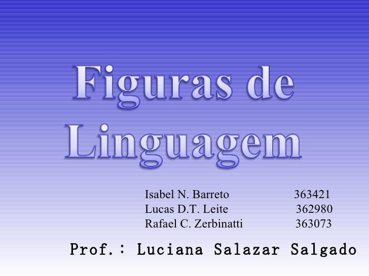 Prof.: Luciana Salazar Salgado Isabel N. Barreto  363421 Lucas D.T. Leite  362980 Rafael C. Zerbinatti  363073