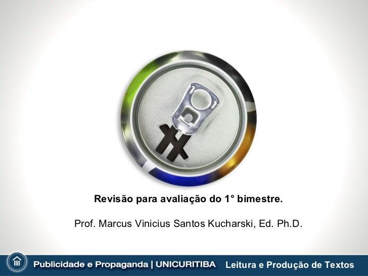 Revisão para avaliação do 1° bimestre.Prof. Marcus Vinicius Santos Kucharski, Ed. Ph.D.                                Lei...