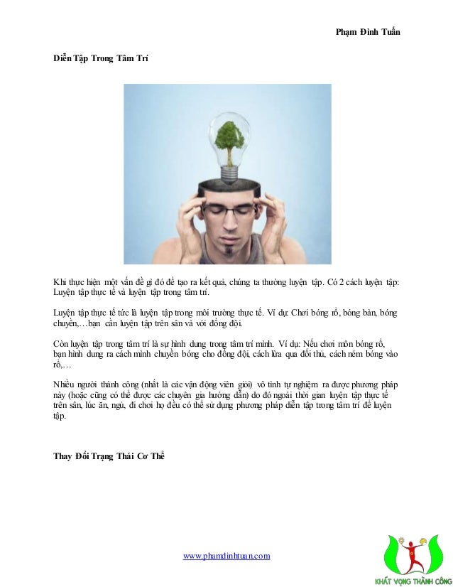 Phạm Đình Tuấn  www.phamdinhtuan.com  Diễn Tập Trong Tâm Trí  Khi thực hiện một vấn đề gì đó để tạo ra kết quả, chúng ta t...