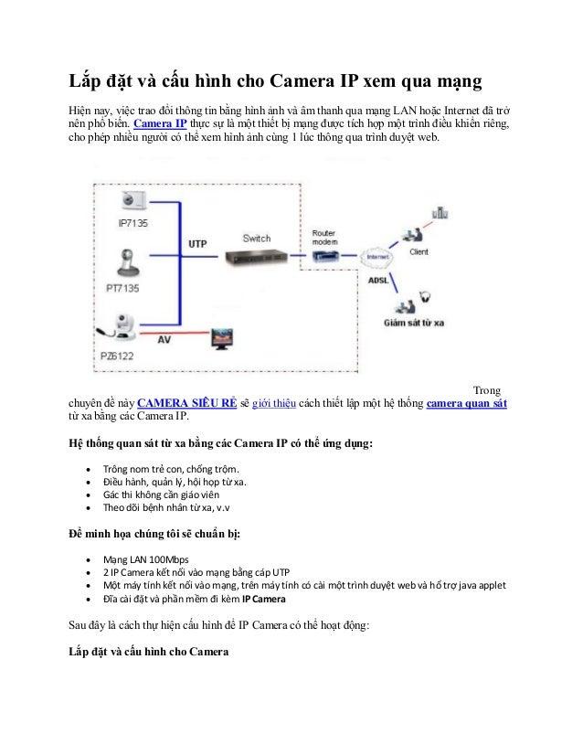 Lắp đặt và cấu hình cho Camera IP xem qua mạng Hiện nay, việc trao đổi thông tin bằng hình ảnh và âm thanh qua mạng LAN ho...