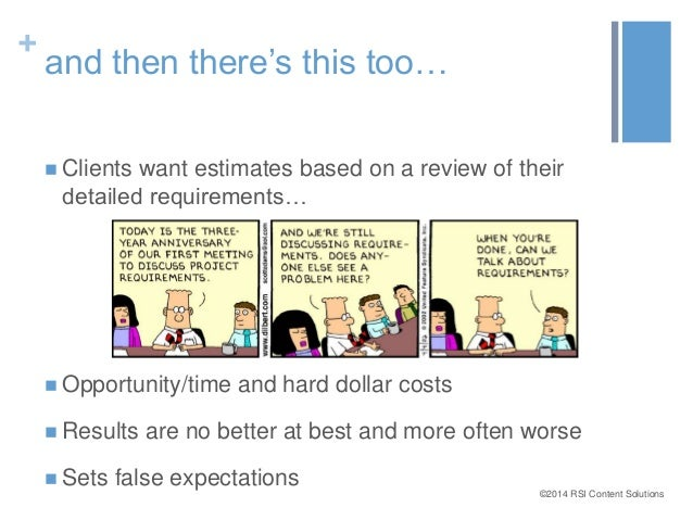 ©2014 RSI Content Solutions  +  and then there's this too…   Clients want estimates based on a review of their  detailed ...