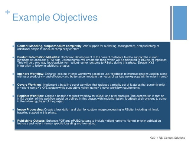 ©2014 RSI Content Solutions  +  Example Objectives   Content Modeling, simple/medium complexity: Add support for authorin...