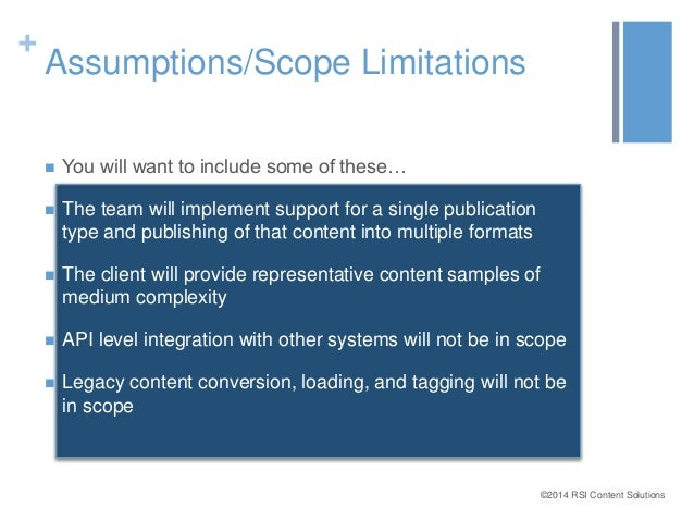 ©2014 RSI Content Solutions  +  Assumptions/Scope Limitations   You will want to include some of these…   The team will ...