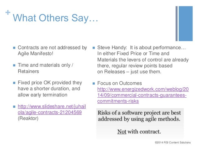 ©2014 RSI Content Solutions  +  What Others Say…   Contracts are not addressed by  Agile Manifesto!   Time and materials...
