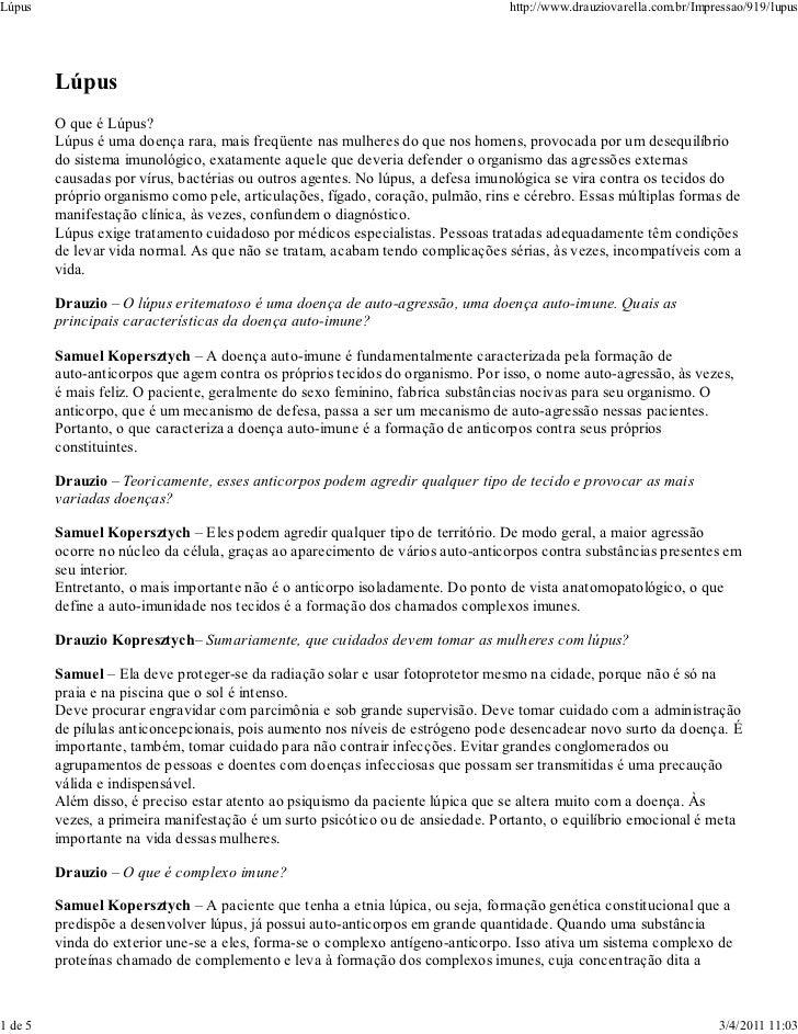 Lúpus                                                                            http://www.drauziovarella.com.br/Impressa...