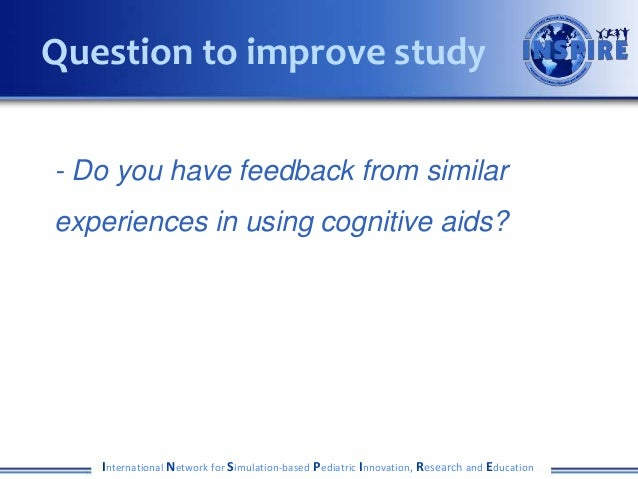 - Do you have feedback from similar experiences in using cognitive aids? International Network for Simulation-based Pediat...