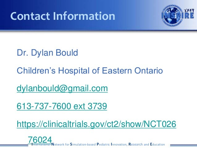 Dr. Dylan Bould Children's Hospital of Eastern Ontario dylanbould@gmail.com 613-737-7600 ext 3739 https://clinicaltrials.g...