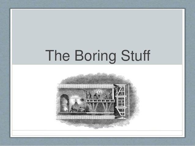 The Boring Stuff