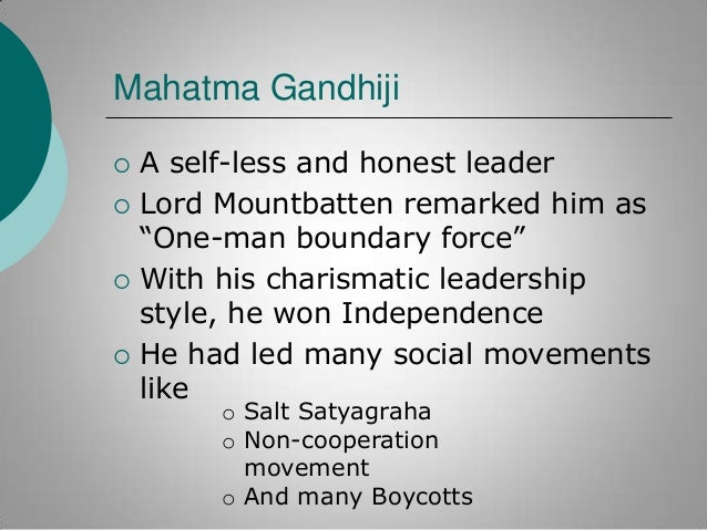 """Mahatma Gandhiji        A self-less and honest leader Lord Mountbatten remarked him as """"One-man boundary force"""" With h..."""