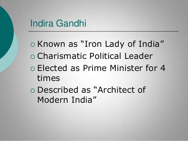 """Indira Gandhi Known as """"Iron Lady of India""""  Charismatic Political Leader  Elected as Prime Minister for 4 times  Descr..."""