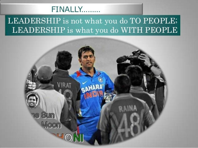 FINALLY……… LEADERSHIP is not what you do TO PEOPLE; LEADERSHIP is what you do WITH PEOPLE
