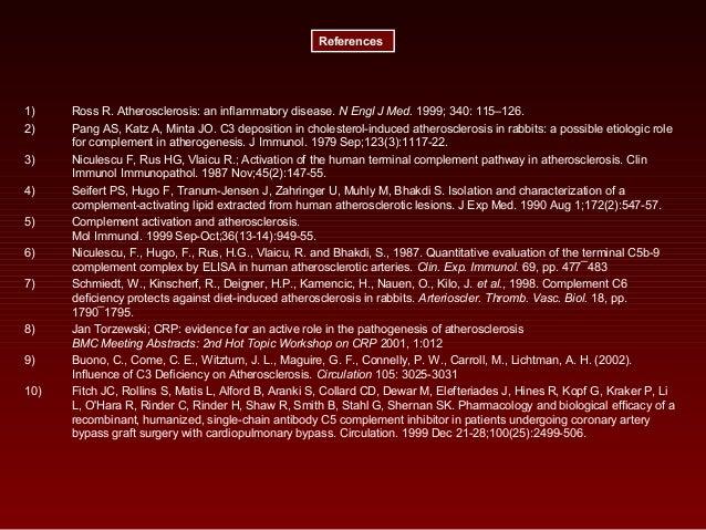 1) Ross R. Atherosclerosis: an inflammatory disease. N Engl J Med. 1999; 340: 115–126. 2) Pang AS, Katz A, Minta JO. C3 de...