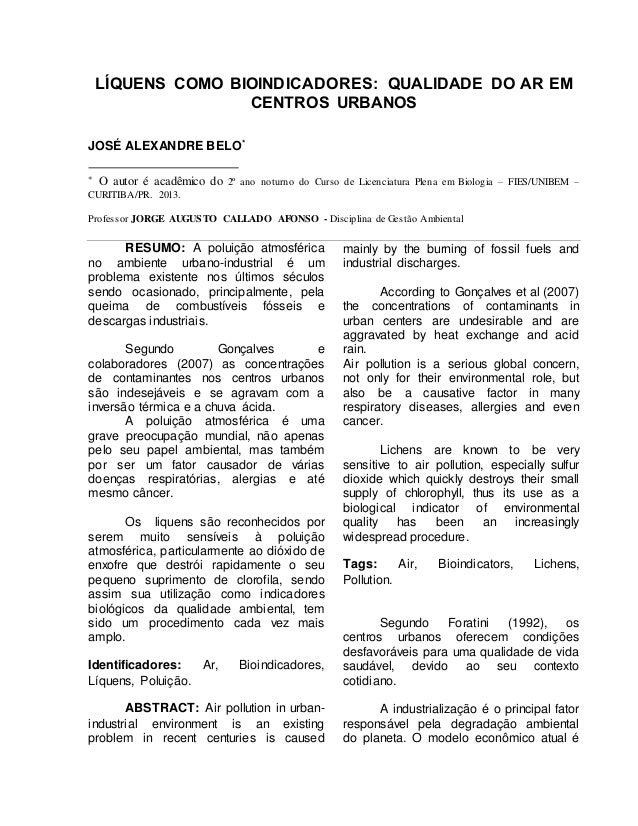 LÍQUENS COMO BIOINDICADORES: QUALIDADE DO AR EM  CENTROS URBANOS  JOSÉ ALEXANDRE BELO*  * O autor é acadêmico do 2º ano no...