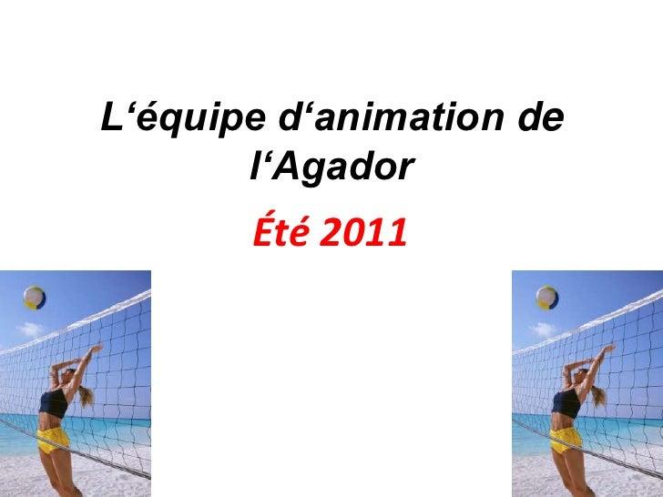 L'équiped'animation de l'Agador<br />Été 2011<br />