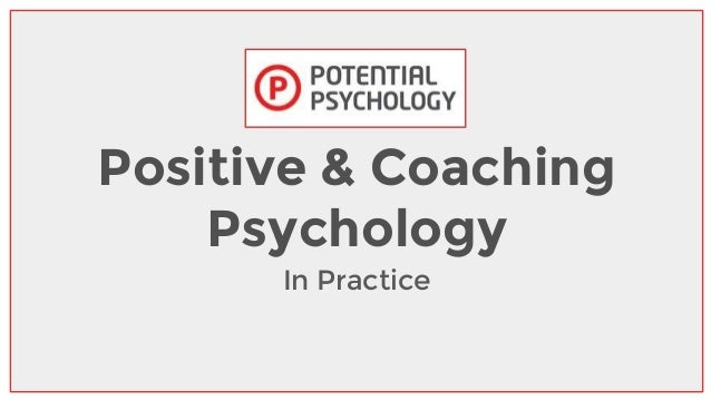 Positive & Coaching Psychology In Practice