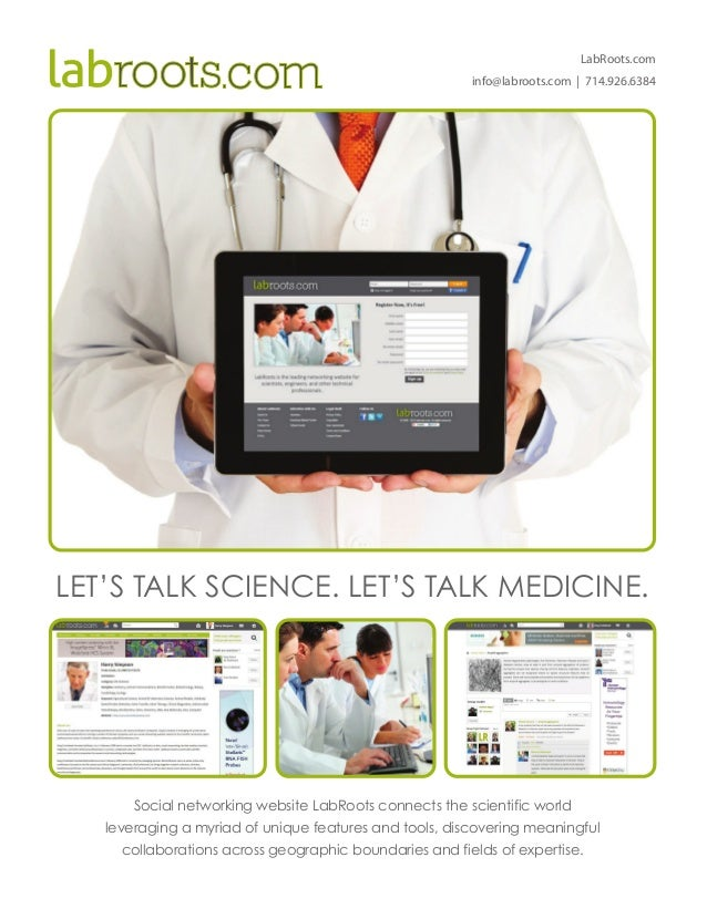 LabRoots.cominfo@labroots.com | 714.926.6384LET'S TALK SCIENCE. LET'S TALK MEDICINE.Social networking website LabRoots con...