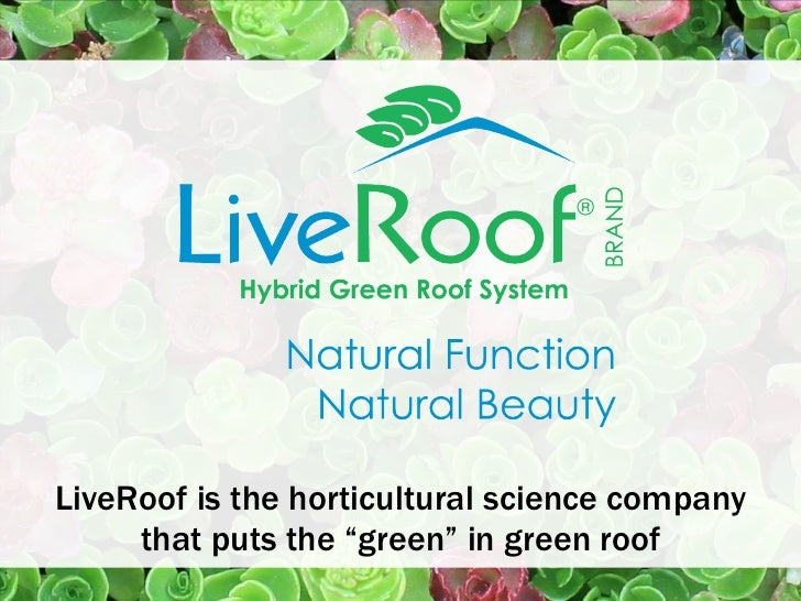 """LiveRoof is the horticultural science company that puts the """"green"""" in green roof"""