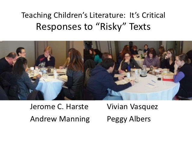 "Teaching Children's Literature: It's Critical    Responses to ""Risky"" Texts  Jerome C. Harste        Vivian Vasquez  Andre..."