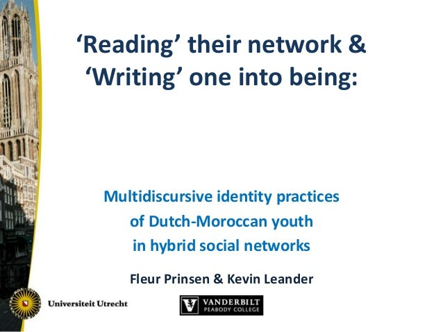 'Reading' their network & 'Writing' one into being: Multidiscursive identity practices of Dutch-Moroccan youth in hybrid s...