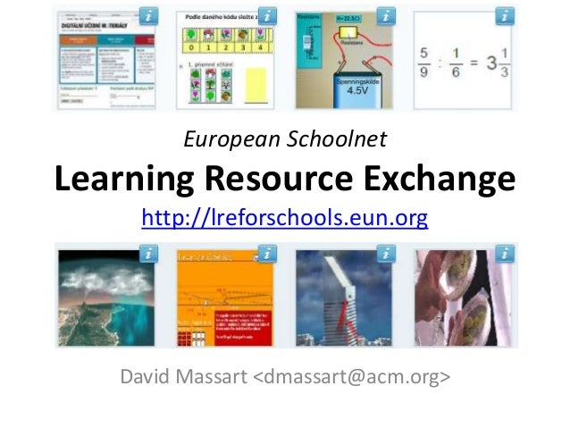 European SchoolnetLearning Resource Exchange     http://lreforschools.eun.org   David Massart <dmassart@acm.org>