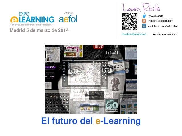 El futuro del e-Learning Madrid 5 de marzo de 2014