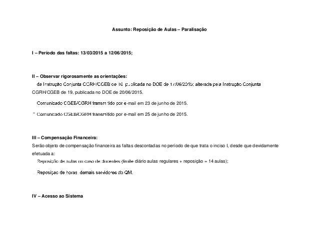 Assunto: Reposição de Aulas – Paralisação I – Período das faltas: 13/03/2015 a 12/06/2015; II – Observar rigorosamente as ...