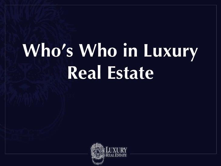 <ul><li>Who's Who in Luxury Real Estate </li></ul>