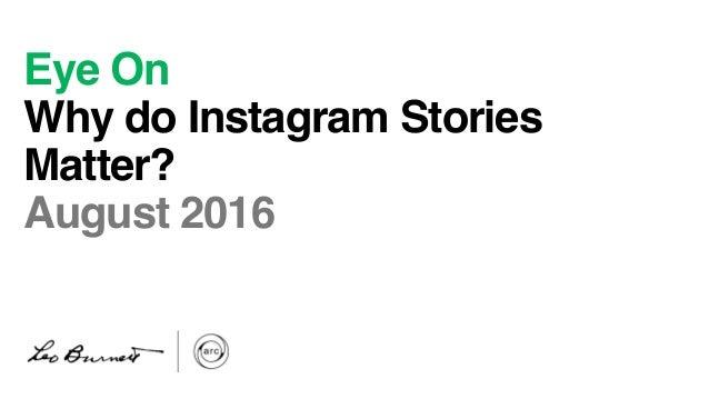 Eye On! Why do Instagram Stories Matter?! August 2016!